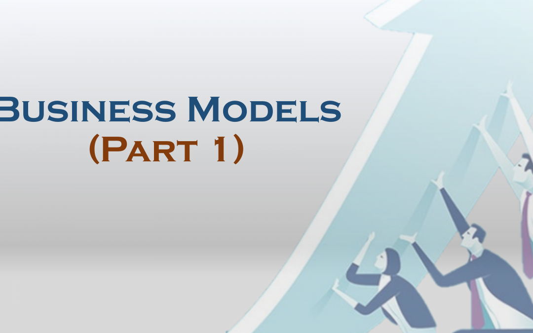 Business Models (Part 1)